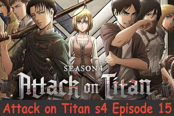 Attack on Titan Season 4 Episode 15