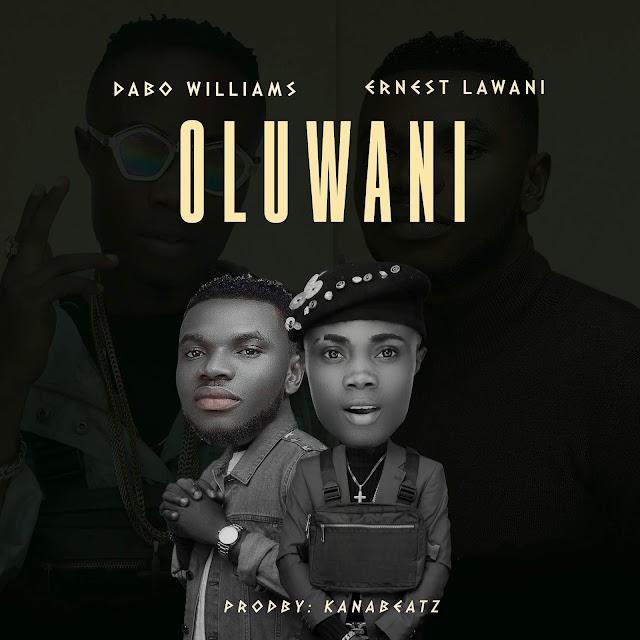 NEW MUSIC: Dabo Williams Ft Ernest Lawani - OLUWANI @dabowilliams @ernestlawani