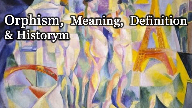 Orphism | Meaning | Definition | History