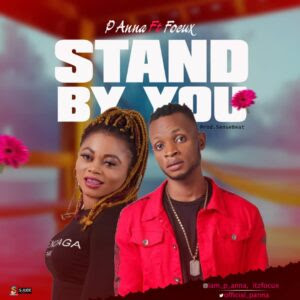 DOWNLOAD MP3: P Anna Ft. Focux – Stand By You