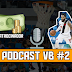 Podcast VB #2 - Vitória contra o Minas/Volta do David Jackson/Patrocinador