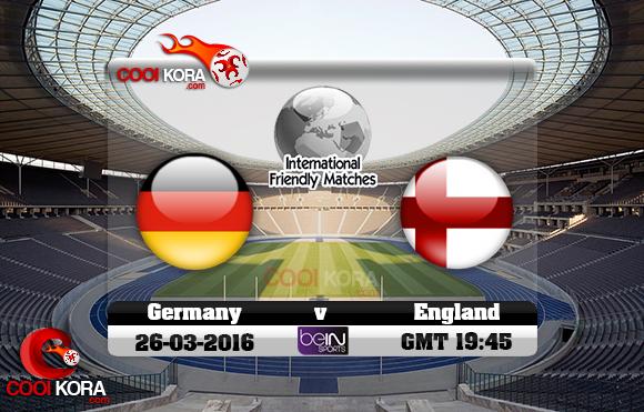 مشاهدة مباراة ألمانيا وإنجلترا اليوم 26-3-2016 مباراة ودية