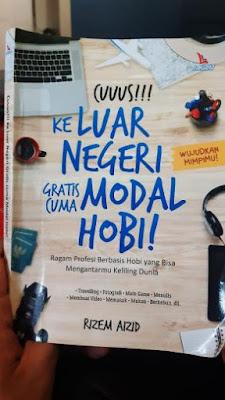 Keluar Negeri Gratis Cuma Modal Hobi - Rizem Aizid