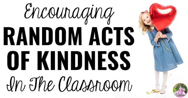 "Photo of girl with balloon and text, ""Encouraging Random Acts of Kindness in the Classroom"""