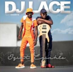 DJ Lace - Izint Ezinhle (feat. Khanye)