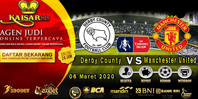 Prediksi Bola Terpercaya Liga English FA Cup Derby County Vs Manchester United 06 Maret 2020