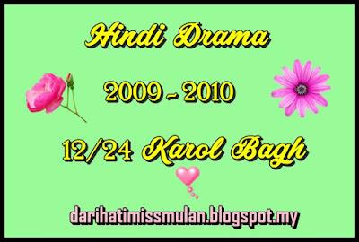 Sinopsis Drama Hindi - 12/24 Karol Bagh, Drama Hindustan, Hindi Drama, 2009 - 2010, Pelakon Drama Hindi 12/24 Karol Bagh, Smriti Kalra, Neil Bhatt, Hunar Hali, Wasim Mushtaq, Akshay Dogra, Sargun Mehta, Ending Drama 12/24 Karol Bagh, Suspen, Best,