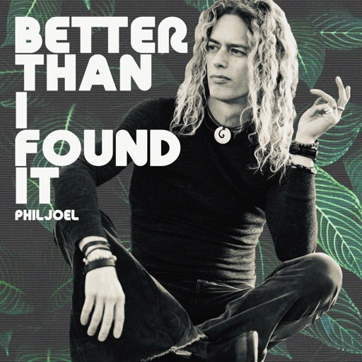 Music: Better Than I Found It EP by Phil Joel