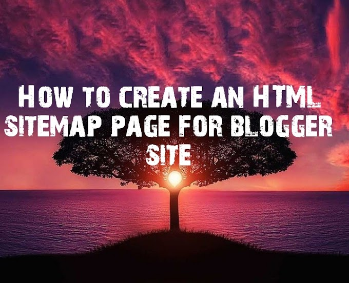How to create an HTML sitemap page for blogger site