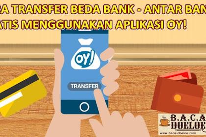 Cara Transfer antar Bank Gratis di Aplikasi OY Terbaru