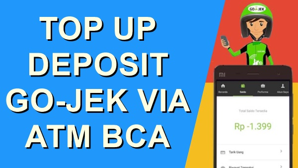 Cara Top Up Deposit Driver Go-Jek Melalui BCA