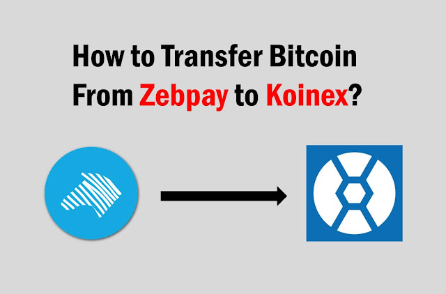 zebpay, zebpay-to-koinex, transfer-from-zebpay-to-koinex, transfer-bitcoin-from-zebpay-to-koinex