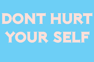 Dont hurt your self