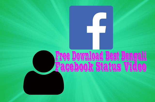 Free Download Best Bengali Facebook Status Video