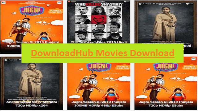 Downloadhub 2019 - Bollywood, Marathi, Hindi, Punjabi Movies Download