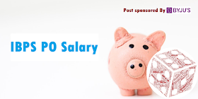IBPS PO Salary Structure(Basic and Gross 2019), Perk and Career Growth