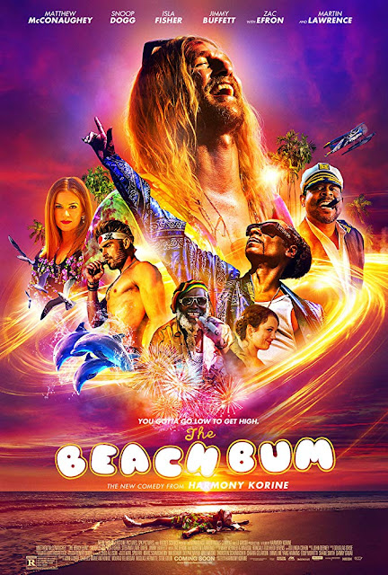 Movie poster for Neon, Vice Films, and Anonymous Content's 2019 film The Beach Bum, starring Matthew McConaughey, Snoop Dogg, Jonah Hill, Zac Efron, Isla Fisher, Jimmy Buffett, and Martin Laurence