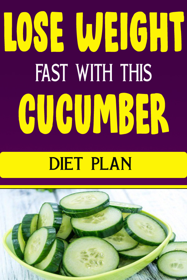 LOSE WEIGHT FAST WITH THIS CUCUMBER DIET PLAN