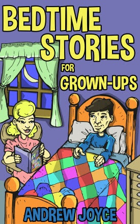 Front cover of Bedtime Stories for Grown-Ups by Andrew Joyce, fiction, short stories, anthology, Reviewed by On My Kindle Book Reviews