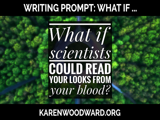 Writing Prompt: What if scientists could tell what a person looked like from a sample of their blood?