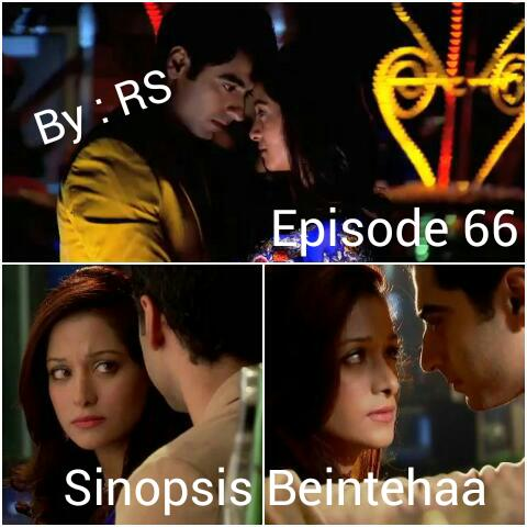 Sinopsis Beintehaa Episode 66
