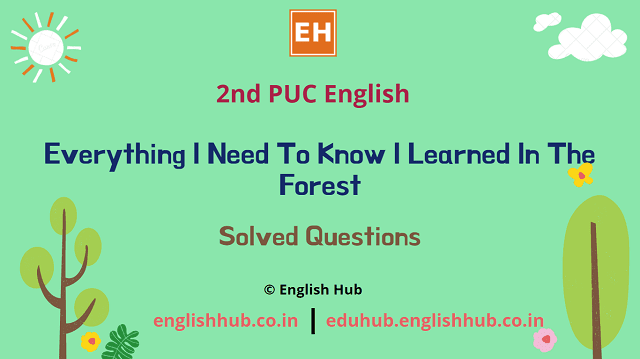 2nd PUC English: Everything I Need To Know I Learned In The Forest