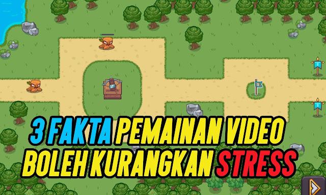 3 Fakta Pemainan Video Boleh Kurangkan Stress.