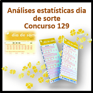 Dia de sorte concurso 129 análises estatísticas
