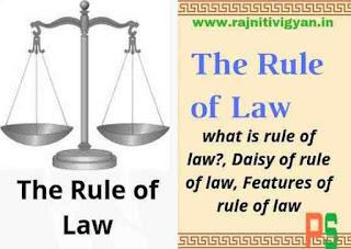 Vidhi ka shasan, Daisy ka vidhi ka shasan, rule of law