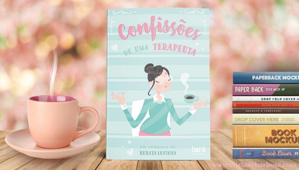 Confissões de uma Terapeuta, de Renata Lustosa - Lançamento Lura Editora