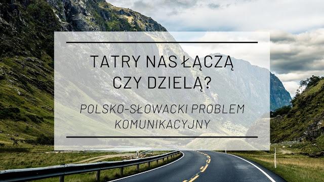 Tatry nas łączą czy dzielą? Polsko-słowacki problem komunikacyjny