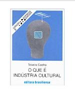 Coleção Primeiros Passos O que é Industria Cultural.pdf