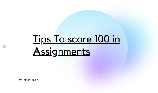 10 IGNOU Assignments Tips To Score 100 Marks