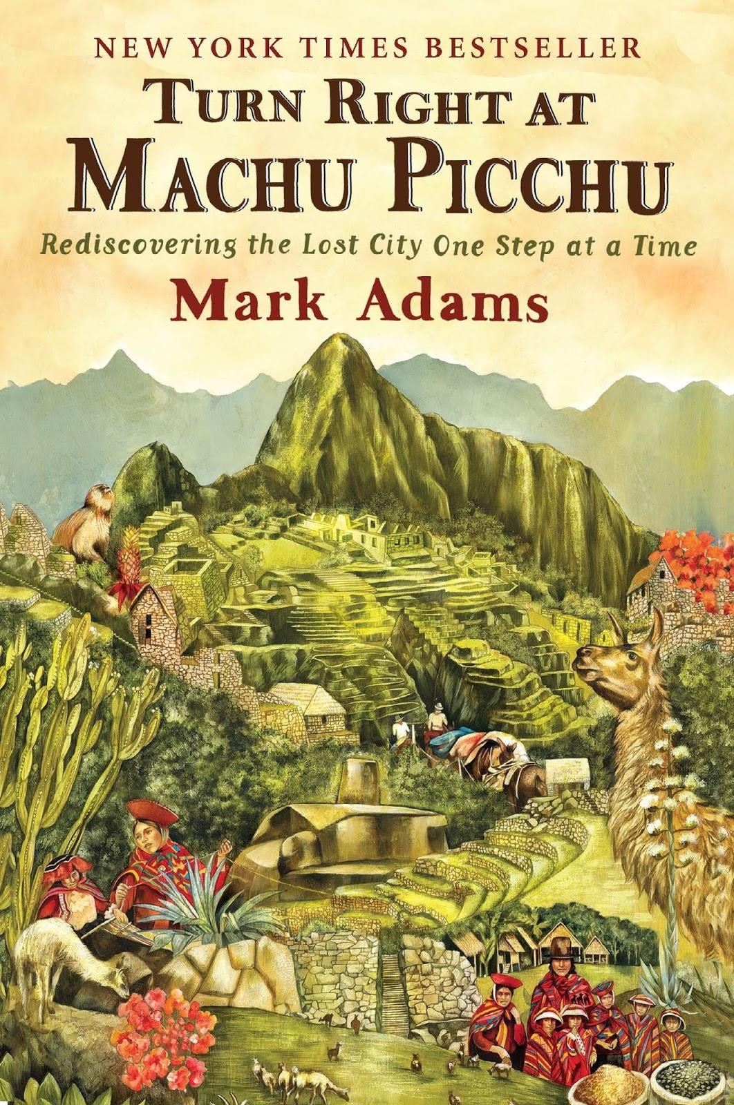 Turn Right at Machu Picchu, Mark Adams
