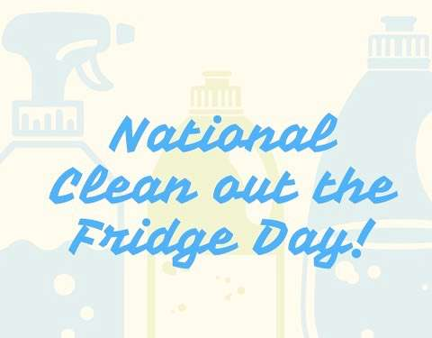 National Clean Out Your Fridge Day Wishes Pics