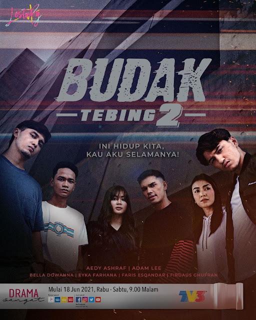 Saksikan Drama Budak Tebing 2 Di Slot Lestary TV3 Dan iQIYI Malaysia