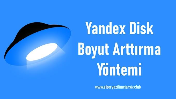 Yandex Disk Boyut Arttırma Yöntemi!