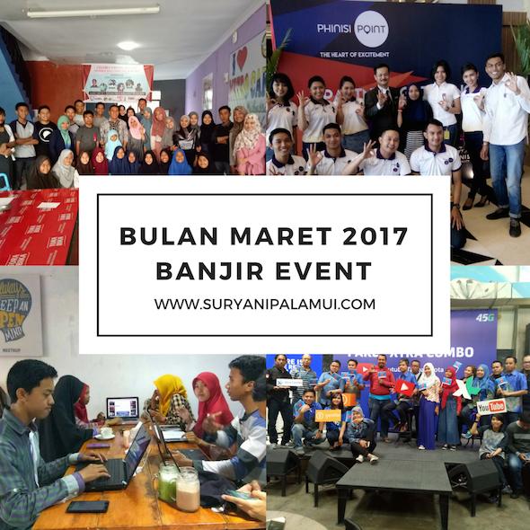 Bulan Maret 2017 Banjir Event Yanikmatilah Saja