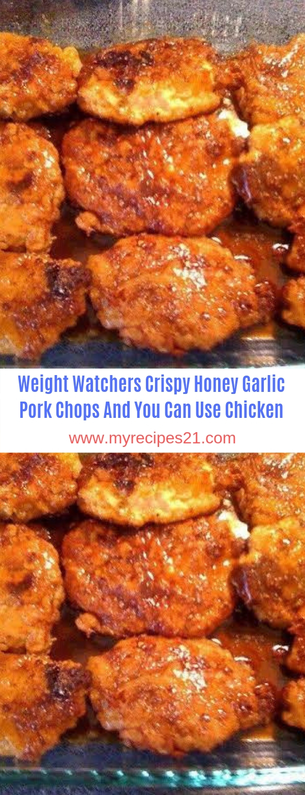 Weight Watchers Crispy Honey Garlic Pork Chops And You Can Use Chicken