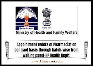 Appointment orders of Pharmacist on contract basis through batch-wise from waiting panel-HP Health Deptt.