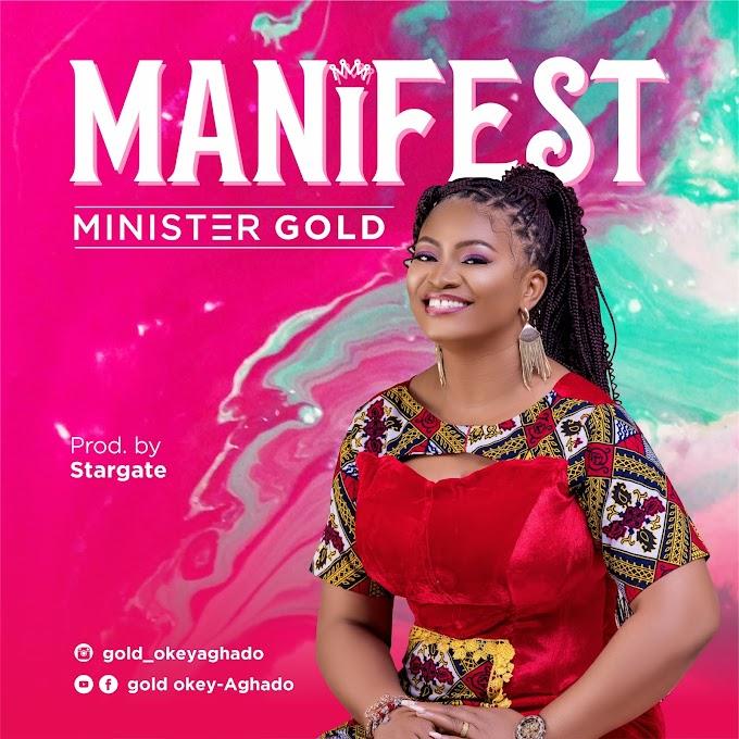 """Music: Minister Gold – """"Manifest"""""""