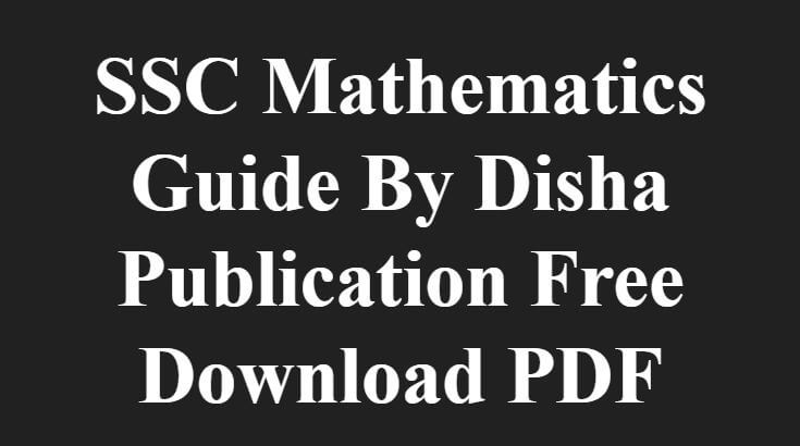SSC Mathematics Guide By Disha Publication Free Download PDF