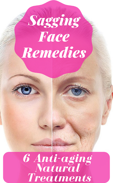 Anti-aging Natural Treatments For Sagging Face