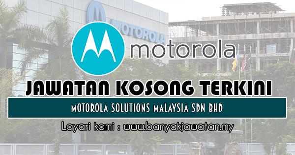Jawatan Kosong 2018 di Motorola Solutions Malaysia Sdn Bhd
