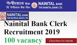 Nainital Bank Clerk Recruitment 2019 - Notification for 100 posts of clerk