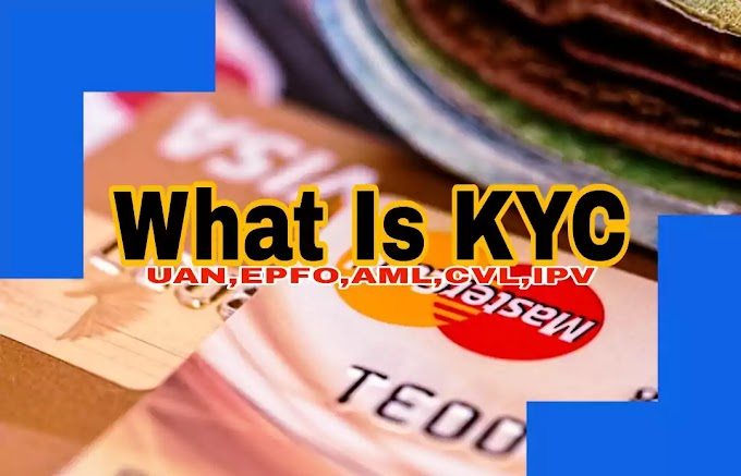 What is kyc in Hindi(UAN,EPFO,CVL,AML,IPV,BANK)