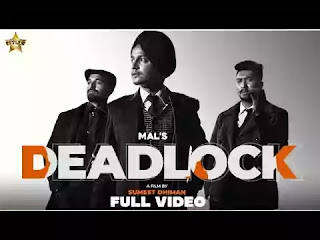 Checkout New Punjabi song Deadlock sung by Mal & its lyrics are penned by Chahal Kotra
