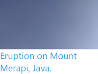 https://sciencythoughts.blogspot.com/2019/10/eruption-on-mount-merapi-java.html