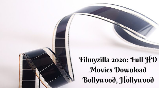 Filmyzilla 2020: Full HD Movies Download Bollywood, Hollywood