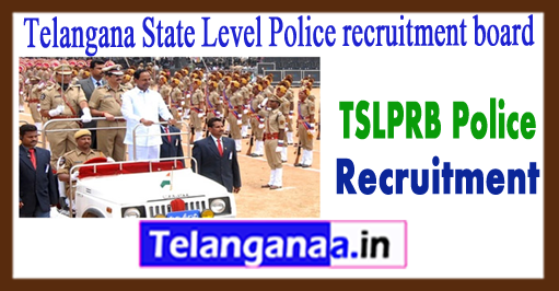 TSLPRB Telangana State Level Police Recruitment board SI Constable 2017-18